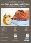 Curso teórico-práctico de anestesia y analgesia veterinaria en pequeños animales y nac's Curso teórico-práctico de anestesia y analgesia veterinaria en pequeños animales y nacs